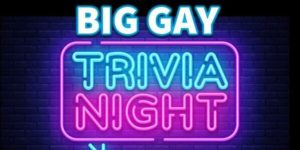 """Big Gay Trivia """"Get Me Away From My Family"""" Edition"""