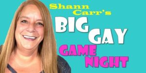 """Shann Carr's Big Gay """"March Gladness"""" Game Night Party"""