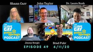 I Love Gay Palm Springs Podcast Episode 49
