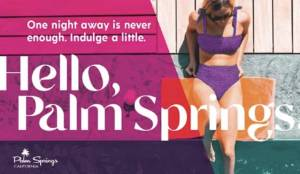 Hello Palm Springs Campaign