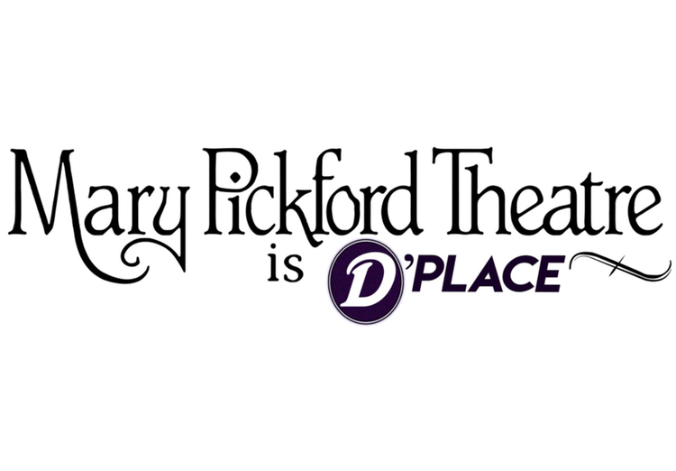 Mary Pickford Theater - D'Place Entertainment