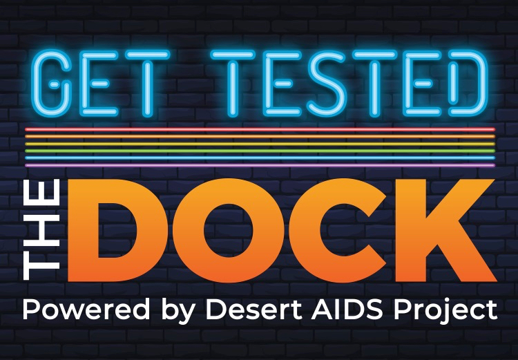 Get Tested The Dock Powered by Desert AIDS Project